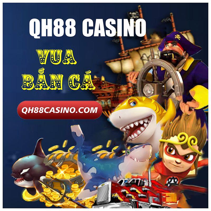 Vua Bắn Cá - Chơi Bắn Cá tại nhà cái QH88 và bí quyết thắng