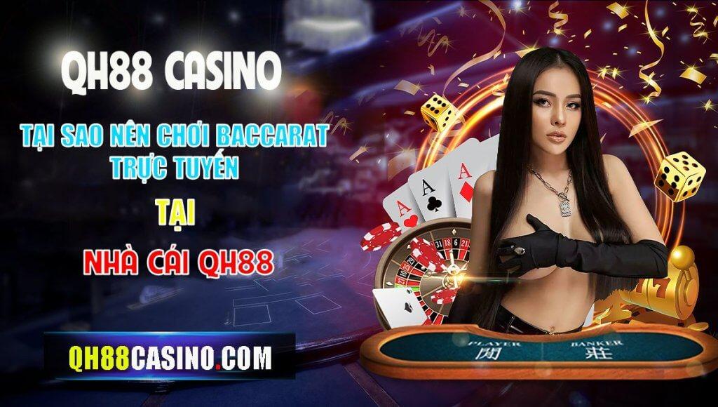 Tại sao nên chơi baccarat trực tuyến tại QH88 casino?