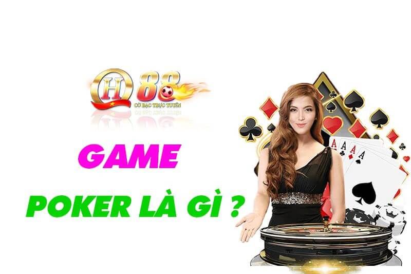 Game poker là gì ?