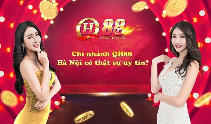 Chi nhánh QH88 Hà Nội có thật sự uy tín?