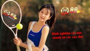 Qh88 chia sẻ kinh nghiệm cá cược tennis từ các cao thủ